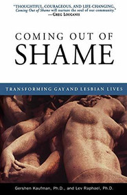 Coming Out of Shame (Transforming Gay and Lesbian Lives) by Gershon Kaufman, Ph.D., Lev Raphael, Ph.D., 9780385477963