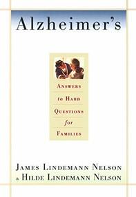 Alzheimer's (Hard Questions) by James Lindemann Nelson, Hilde Lindemann Nelson, 9780385485340