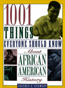 1001 Things Everyone Should Know About African American History by Jeffrey C. Stewart, 9780385485760