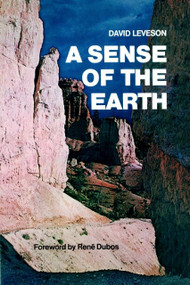 A Sense of the Earth by David Leveson, Rene Dubos, 9780385514897