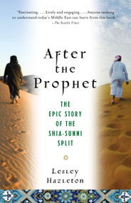 After the Prophet (The Epic Story of the Shia-Sunni Split in Islam) by Lesley Hazleton, 9780385523943