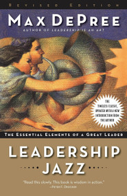 Leadership Jazz - Revised Edition (The Essential Elements of a Great Leader) by Max De Pree, 9780385526302