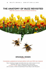 The Anatomy of Buzz Revisited (Real-life Lessons in Word-of-Mouth Marketing) by Emanuel Rosen, 9780385526326