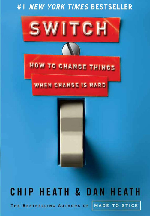 Switch (How to Change Things When Change Is Hard) by Chip Heath, Dan Heath, 9780385528757