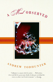 A Meal Observed by Andrew Todhunter, 9780385720205
