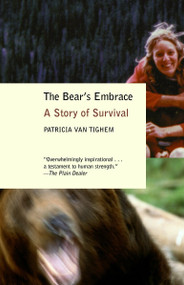 The Bear's Embrace (A Story of Survival) by Patricia Van Tighem, 9780385721653