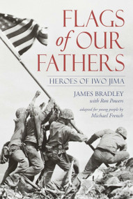 Flags of Our Fathers (Heroes of Iwo Jima) by James Bradley, Ron Powers, Michael French, 9780385730648