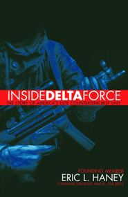 Inside Delta Force (The Story of America's Elite Counterterrorist Unit) - 9780385732529 by Eric Haney, 9780385732529