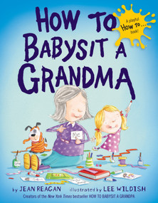 How to Babysit a Grandma by Jean Reagan, Lee Wildish, 9780385753845