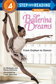 Ballerina Dreams: From Orphan to Dancer (Step Into Reading, Step 4) by Michaela DePrince, Elaine Deprince, Frank Morrison, 9780385755153