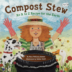 Compost Stew (An A to Z Recipe for the Earth) by Mary McKenna Siddals, Ashley Wolff, 9780385755382
