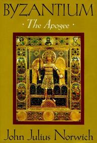 Byzantium (II) (The Apogee) by John Julius Norwich, 9780394537795