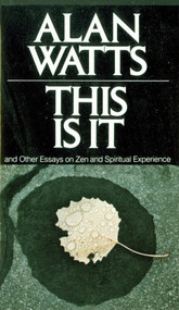 This Is It (and Other Essays on Zen and Spiritual Experience) by Alan Watts, 9780394719047