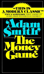 The Money Game by Adam  Smith, 9780394721033
