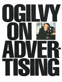 Ogilvy on Advertising by David Ogilvy, 9780394729039