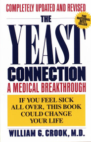 The Yeast Connection (A Medical Breakthrough) by William G. Crook, 9780394747002