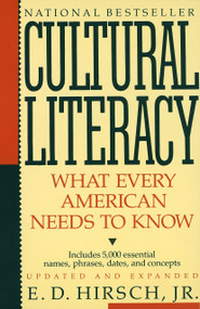Cultural Literacy (What Every American Needs to Know) by E.D. Hirsch, Jr., 9780394758435
