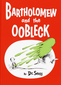 Bartholomew and the Oobleck ((Caldecott Honor Book)) by Dr. Seuss, 9780394800752