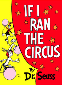 If I Ran the Circus by Dr. Seuss, 9780394800806
