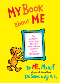My Book About Me By ME Myself by Dr. Seuss, Roy McKie, 9780394800936