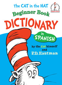 The Cat in the Hat Beginner Book Dictionary in Spanish by P.D. Eastman, P.D. Eastman, 9780394815428