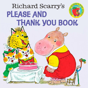 Richard Scarry's Please and Thank You Book by Richard Scarry, 9780394826813
