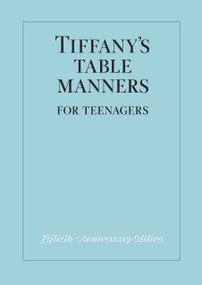 Tiffany's Table Manners for Teenagers by Walter Hoving, Joe Eula, John Hoving, 9780394828770