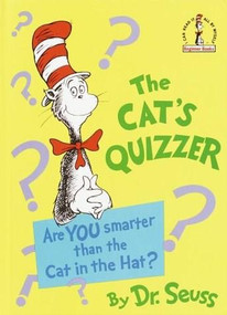 The Cat's Quizzer (Are You Smarter Than the Cat in the Hat?) by Dr. Seuss, 9780394832968