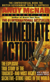 Immediate Action (The Explosive True Story of the Toughest--and Most Highly Secretive--Strike Forc e in the World) by Andy McNab, 9780440222453