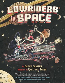 Lowriders in Space - 9781452128696 by Cathy Camper, Raul the Third Raul the Third, 9781452128696