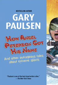 How Angel Peterson Got His Name by Gary Paulsen, 9780440229353