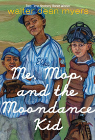 Me, Mop, and the Moondance Kid by Walter Dean Myers, 9780440403968
