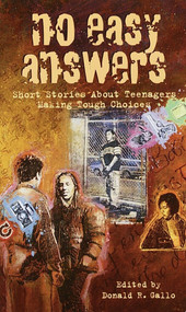 No Easy Answers (Short Stories About Teenagers Making Tough Choices) by Donald R. Gallo, 9780440413059