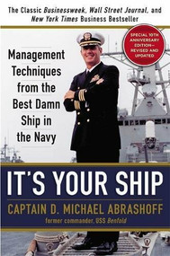 It's Your Ship (Management Techniques from the Best Damn Ship in the Navy (revised)) by Captain D. Michael Abrashoff, 9781455523023