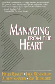 Managing from the Heart by Hyler Bracey, Jack Rosenblum, Aubrey Sanford, Roy Trueblood, 9780440504726