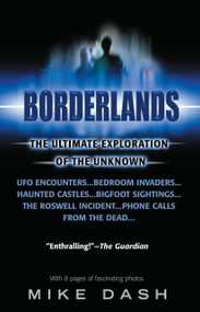 Borderlands (The Ultimate Exploration of the Unknown) by Mike Dash, 9780440614166