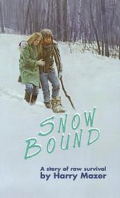 Snow Bound by Harry Mazer, 9780440961345