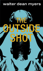 The Outside Shot by Walter Dean Myers, 9780440967842