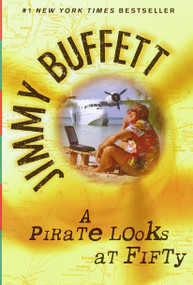 A Pirate Looks at Fifty by Jimmy Buffett, 9780449005866
