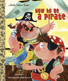 How to Be a Pirate by Sue Fliess, Nikki Dyson, 9780449813096