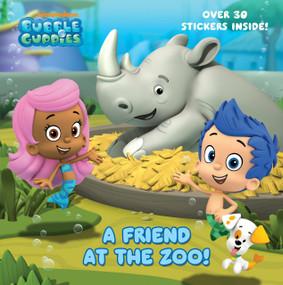 A Friend at the Zoo (Bubble Guppies) by Random House, Paul Nunn, 9780449813898