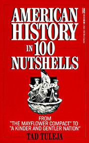 """American History in 100 Nutshells (From """"The Mayflower Compact"""" to """"A Kinder and Gentler Nation"""") by Thaddeus F. Tuleja, 9780449903469"""