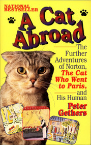 A Cat Abroad (The Further Adventures of Norton, the Cat Who Went to Paris, and His Human) by Peter Gethers, 9780449909522