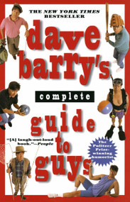 Dave Barry's Complete Guide to Guys by Dave Barry, 9780449910269