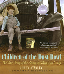 Children of the Dust Bowl: The True Story of the School at Weedpatch Camp by Jerry Stanley, 9780517880944