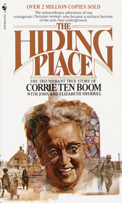 The Hiding Place (The Triumphant True Story of Corrie Ten Boom) by Corrie Ten Boom, John Sherrill, 9780553256697