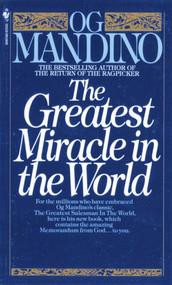 The Greatest Miracle in the World by Og Mandino, 9780553279726