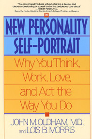 The New Personality Self-Portrait (Why You Think, Work, Love and Act the Way You Do) by John Oldham, Lois B. Morris, 9780553373936