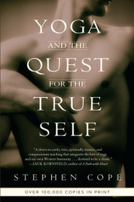 Yoga and the Quest for the True Self by Stephen Cope, 9780553378351
