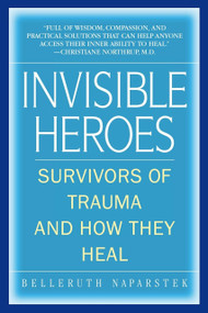 Invisible Heroes (Survivors of Trauma and How They Heal) by Belleruth Naparstek, Robert C. Scaer, 9780553383744